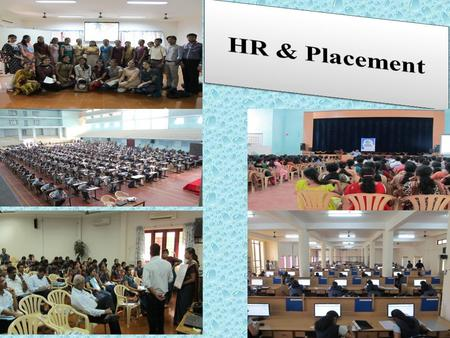 Practices followed… HRD Syllabus Study Group Activities Faculty Interview Trainings & Motivational Talks for Students and Faculties Campus Placements.