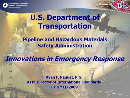 U.S. Department of Transportation Pipeline and Hazardous Materials Safety Administration U.S. Department of Transportation Pipeline and Hazardous Materials.