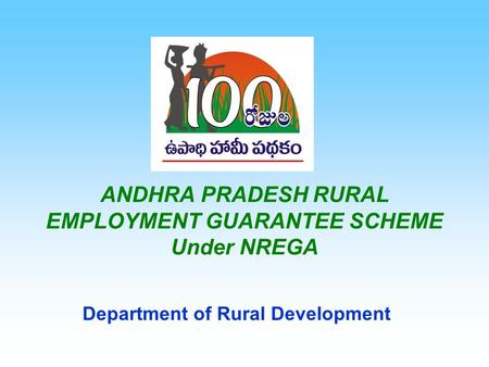 ANDHRA PRADESH RURAL EMPLOYMENT GUARANTEE SCHEME Under NREGA Department of Rural Development.