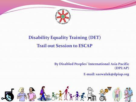 Disability Equality Training (DET) Trail out Session to ESCAP By Disabled Peoples' International Asia Pacific (DPI/AP)