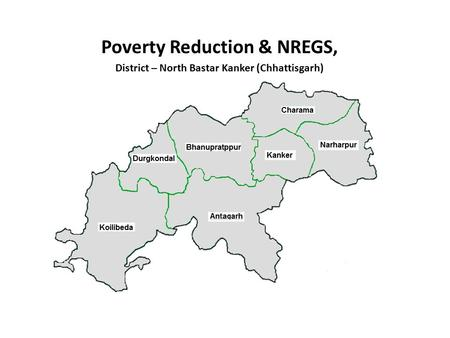 Poverty Reduction & NREGS, District – North Bastar Kanker (Chhattisgarh)