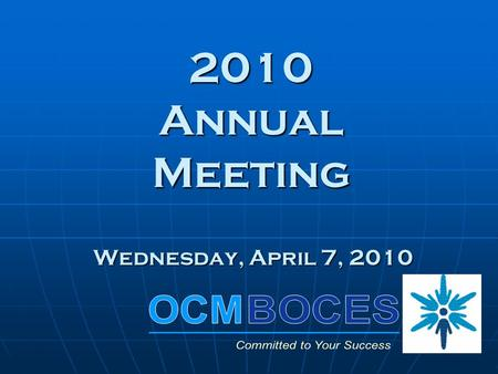 2010 Annual Meeting Wednesday, April 7, 2010. 2010 - 2011 Budget Summary  2010 - 2011 Administrative Budget $5,212,158  2010 - 2011 Cost to Component.