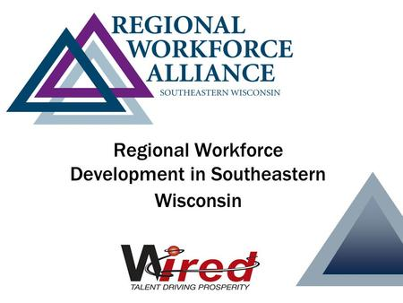 Regional Workforce Development in Southeastern Wisconsin.