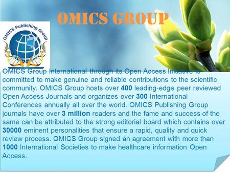 OMICS Group Contact us at: OMICS Group International through its Open Access Initiative is committed to make genuine and.