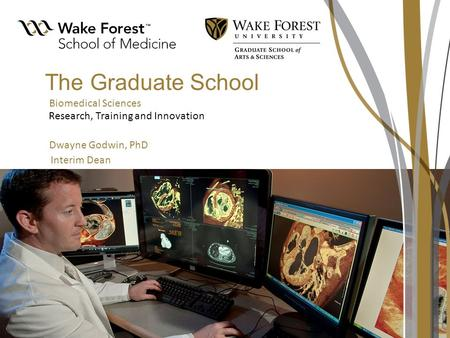 The Graduate School Research, Training and Innovation Interim Dean Dwayne Godwin, PhD Biomedical Sciences.