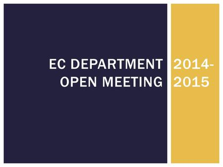 2014- 2015 EC DEPARTMENT OPEN MEETING  Welcome to our new staff! WELCOME! EC Teachers: Stephanie Cates FHES Jessica Marshall FHES Bryn McSwain HMS Emilie.