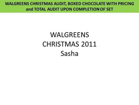 WALGREENS CHRISTMAS 2011 Sasha WALGREENS CHRISTMAS AUDIT, BOXED CHOCOLATE WITH PRICING and TOTAL AUDIT UPON COMPLETION OF SET.