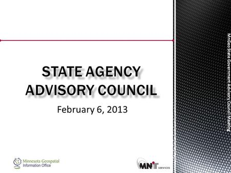 MnGeo State Government Advisory Council Meeting February 6, 2013.