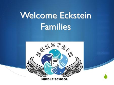 " Welcome Eckstein Families.  "" The will to win, the desire to succeed, theurge to reach yourfull potential... theseare the keys that willunlock the."