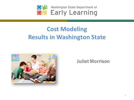 Juliet Morrison 1 Cost Modeling Results in Washington State.