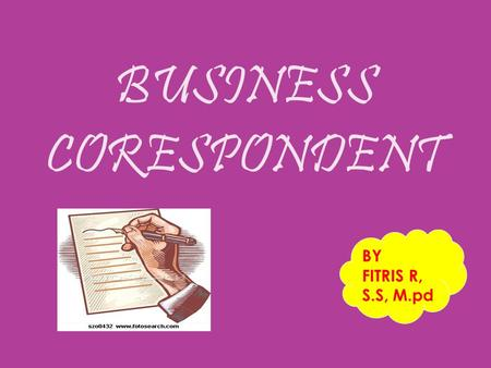 BUSINESS CORESPONDENT