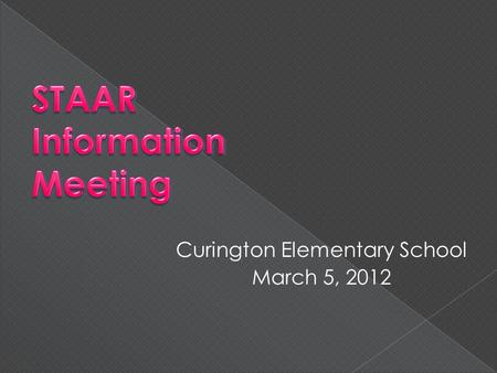 Curington Elementary School March 5, 2012. WHAT WE WANT STUDENTS TO BECOME… Life Long Learners, Problem-Solvers, & Decision Makers! IT IS ABOUT PREPARING.