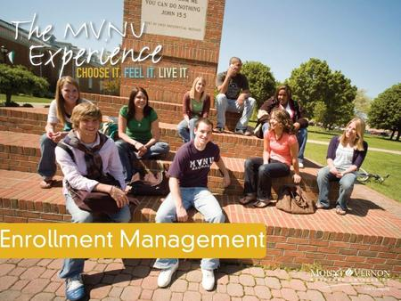 "It began 18 years ago … Enrollment Management is … ""… an integrated systems approach that influences the size, shape, and characteristics of a student."