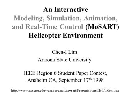 IEEE Region 6 Student Paper Contest, Anaheim CA, September 17 th 1998 Chen-I Lim Arizona State University