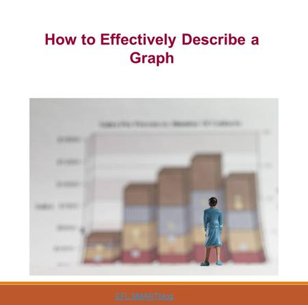 How to Effectively Describe a Graph