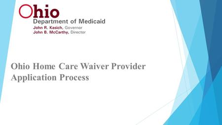 Ohio Home Care Waiver Provider Application Process.