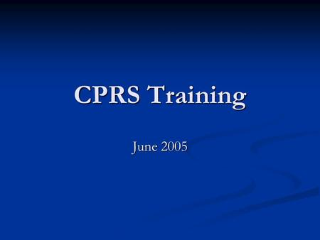 CPRS Training June 2005. Patient Select Screen Patient name, SSN, Last 4 Setup Default lists Process Notifications.