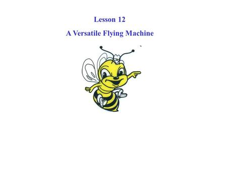Lesson 12 A Versatile Flying Machine. EH 101 Helicopter.
