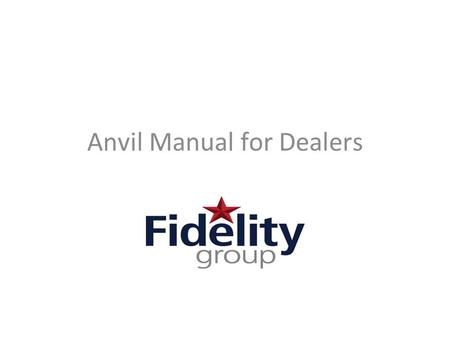 Anvil Manual for Dealers. URL:   1. Creating a contract 2. Adding a customer 3.