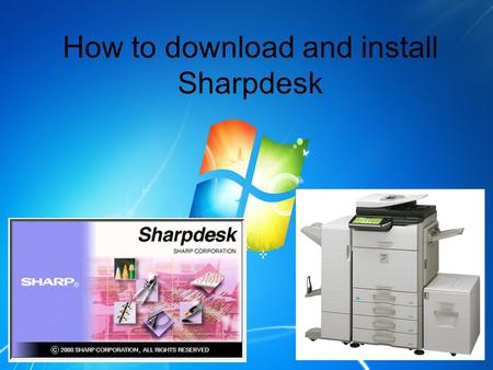 How to download and install Sharpdesk. First you will need to put the Sharpdesk CD into your PC's CD drive. If you can not find the CD, or your computer.