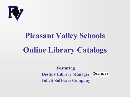 Pleasant Valley Schools Online Library Catalogs