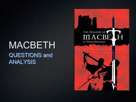 analysis on macbeth s quotation Category: papers title: analysis of macbeth by william shakespeare my account analysis of macbeth by william shakespeare  the quotation from malcolm's speech .