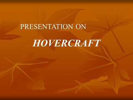 PRESENTATION ON HOVERCRAFT.
