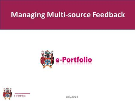 E-Portfolio July2014 Managing Multi-source Feedback.