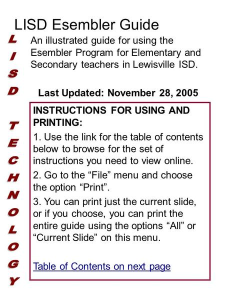 LISD Esembler Guide An illustrated guide for using the Esembler Program for Elementary and Secondary teachers in Lewisville ISD. INSTRUCTIONS FOR USING.