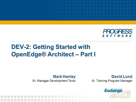 DEV-2: Getting Started with OpenEdge® Architect – Part I