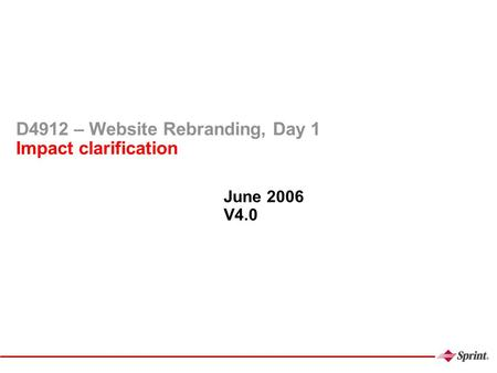 D4912 – Website Rebranding, Day 1 Impact clarification June 2006 V4.0.
