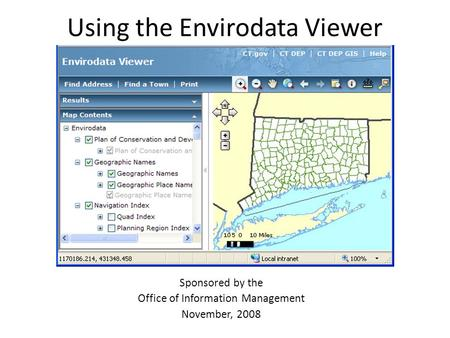 Using the Envirodata Viewer Sponsored by the Office of Information Management November, 2008.