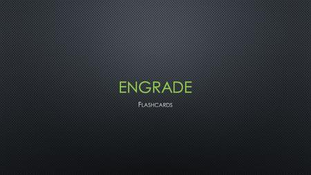 The following slides will lead you through the process of creating and assigning flashcards in Engrade. Engrade's Help section of Flashcards Engrade's.