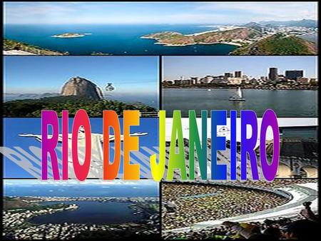 Rio de Janeiro is a big city of Brazil. They have 11 million of population, beachs and the Cristo Redentor.