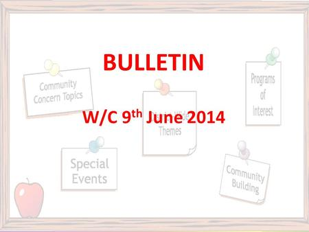 BULLETIN W/C 9 th June 2014. Weds 25th June 2014, 9.30 - 1.40pm (normal timetable for periods 5 & 6) For A-Level and BTEC 1 st year students Progression.