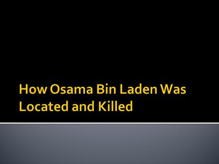  Bin Laden and his family had been living on the second and third floors of the compound's main building.