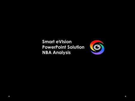 Smart eVIsion PowerPoint Solution NBA Analysis.