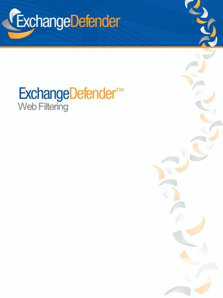 Web Filtering. ExchangeDefender Web Filtering provides policy-controlled protection from dangerous content on the web. Web Filtering is agent based, allowing.