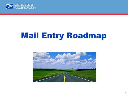 ® Mail Entry Roadmap 1. Roadmap Location  Located on RIBBs at Ribbs.usps.gov 2.
