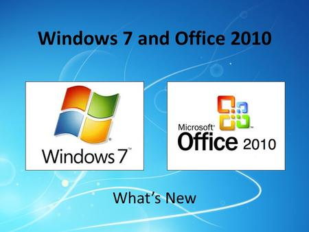Windows 7 and Office 2010 What's New. Reasons to Love Windows 7 New taskbar Quick launch Jumplists Quick peeks Gadgets Snap feature Search from Start.