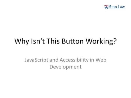 Why Isn't This Button Working? JavaScript and Accessibility in Web Development.