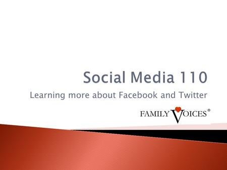 Learning more about Facebook and Twitter. Introduction  What we've covered in the Social Media webinar series so far  Agenda for this call Facebook.