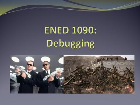 Why care about debugging? How many of you have written a program that worked perfectly the first time? No one (including me!) writes a program that works.