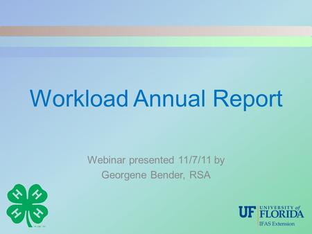 Workload Annual Report Webinar presented 11/7/11 by Georgene Bender, RSA.