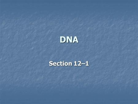 DNA Section 12–1.
