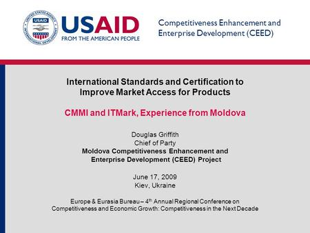 Competitiveness Enhancement and Enterprise Development (CEED) International Standards and Certification to Improve Market Access for Products CMMI and.