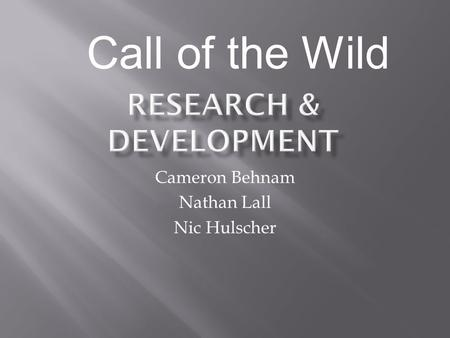 Cameron Behnam Nathan Lall Nic Hulscher Call of the Wild.