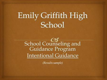 School Counseling and Guidance Program Intentional Guidance (Results sample)