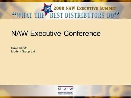 NAW Executive Conference Dave Griffith Modern Group Ltd.