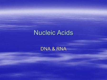Nucleic Acids DNA & RNA. Where did we find Genes and who Discovered Them?  In 1928 a man named Frederick Griffith was trying to figure out how bacteria.